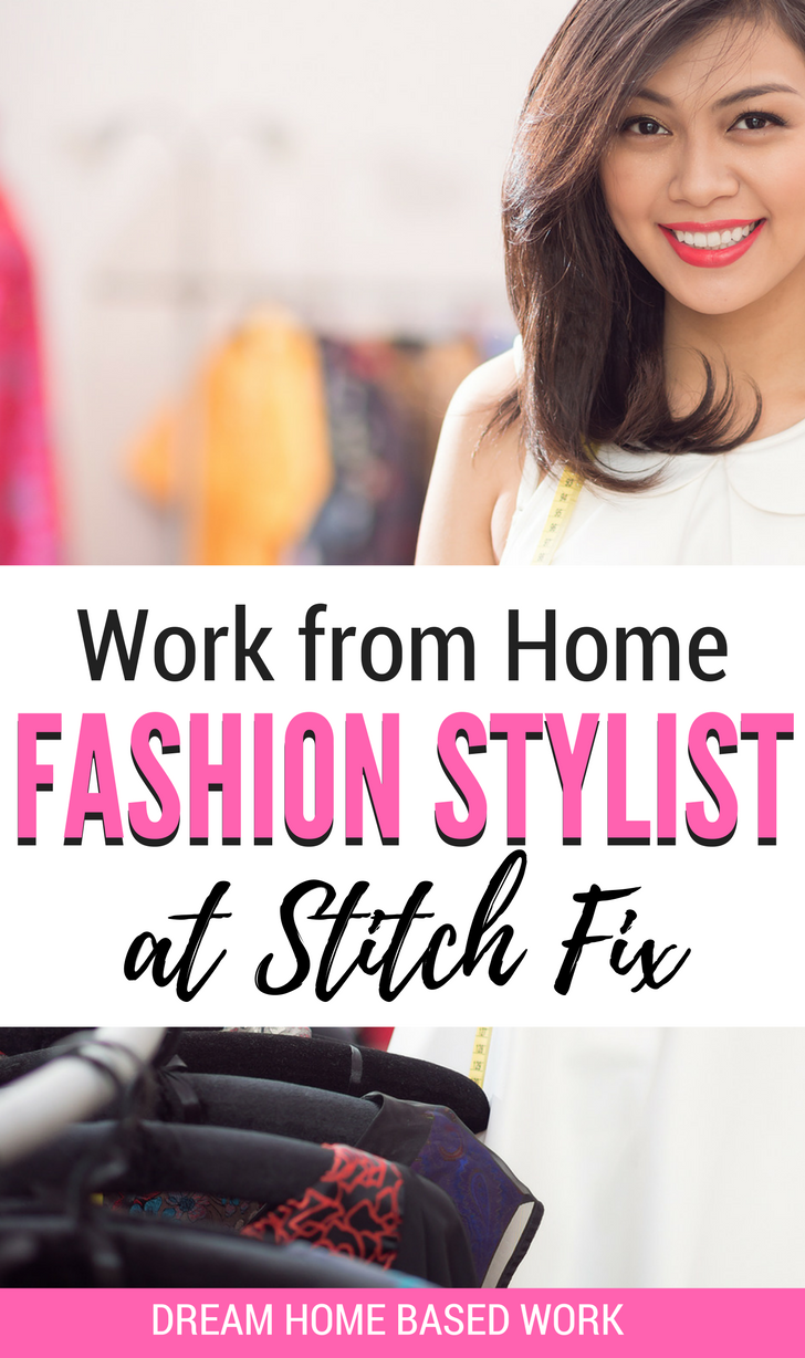 Work From Home As A Fashion Stylist For Stitch Fix Fashion Stylist Fashion Jobs Fashion Design Jobs