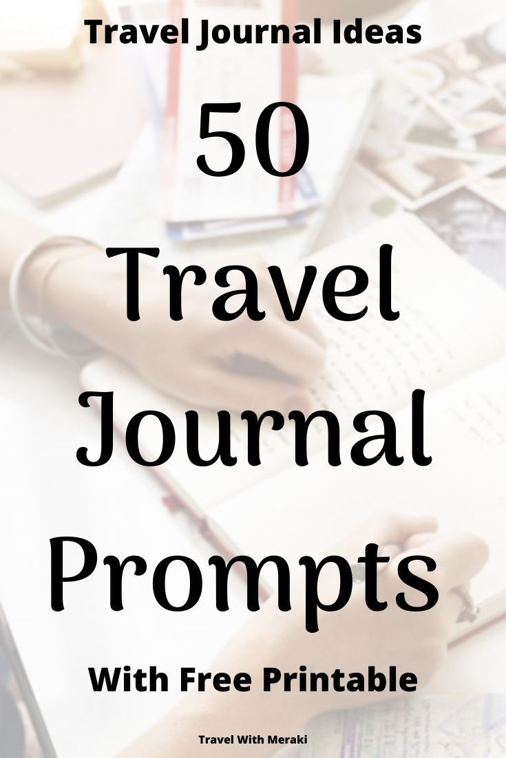 Get Inspired With These 50 Travel Journal Prompts - TRAVEL WITH MERAKI