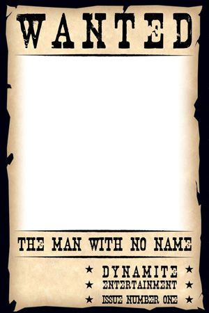 Old Time Wanted Poster Template MAN WITH NO NAME #1  - create a wanted poster free