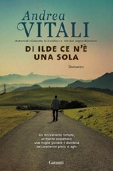 Di Ilde ce n'è una sola - Andrea Vitali - Libri - InMondadori