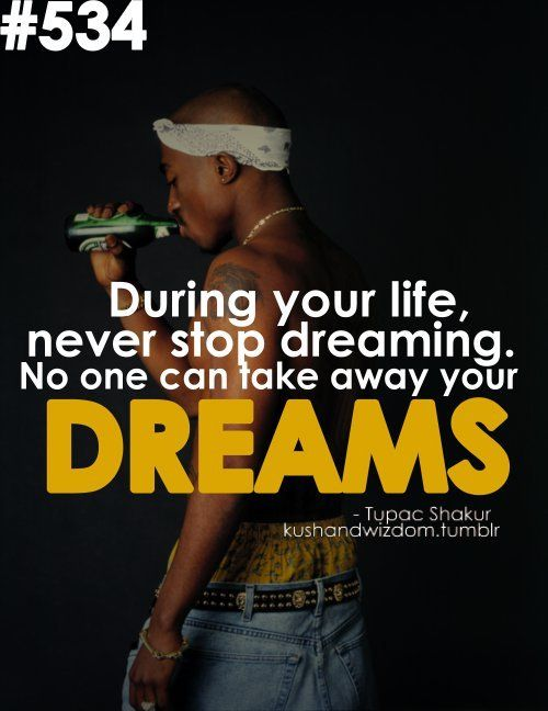 Life 2pac Dreams Life Quotes Thug Life Inspiring Picture On