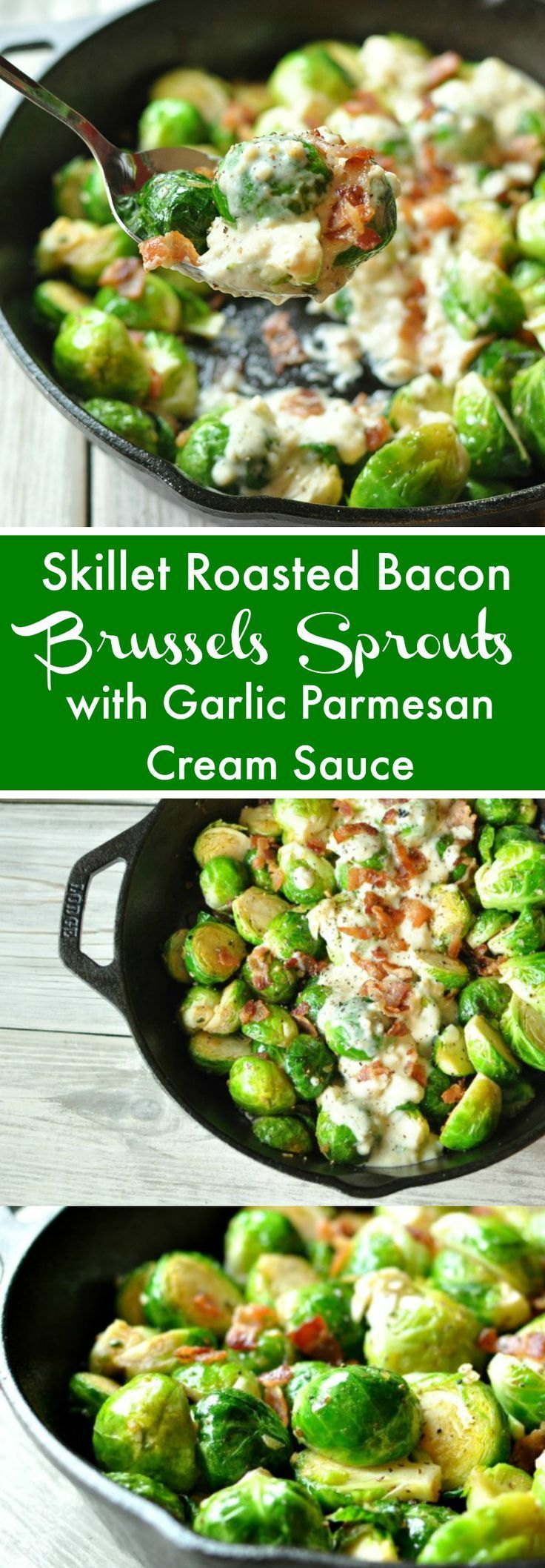 Skillet Roasted Bacon Brussels Sprouts & Garlic Parmesan Cream Sauce