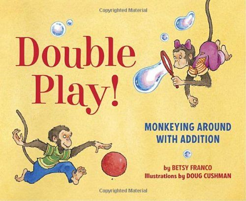 Addition - Double Play Monkeying Around with Addition Betsy Franco