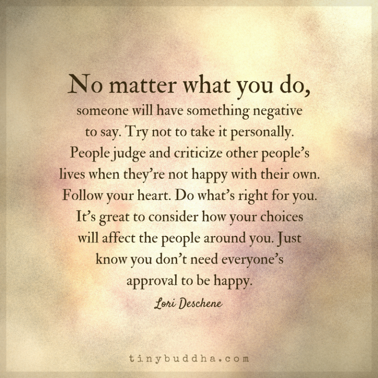 You Don't Need Everyone's Approval to Be Happy - Tiny Buddha