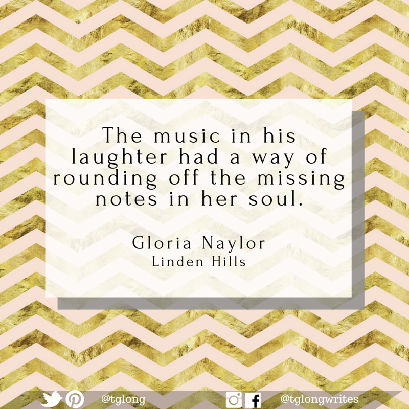 #Quote: The music in his laughter had a way of rounding off the missing notes in her soul. ~ Gloria Naylor