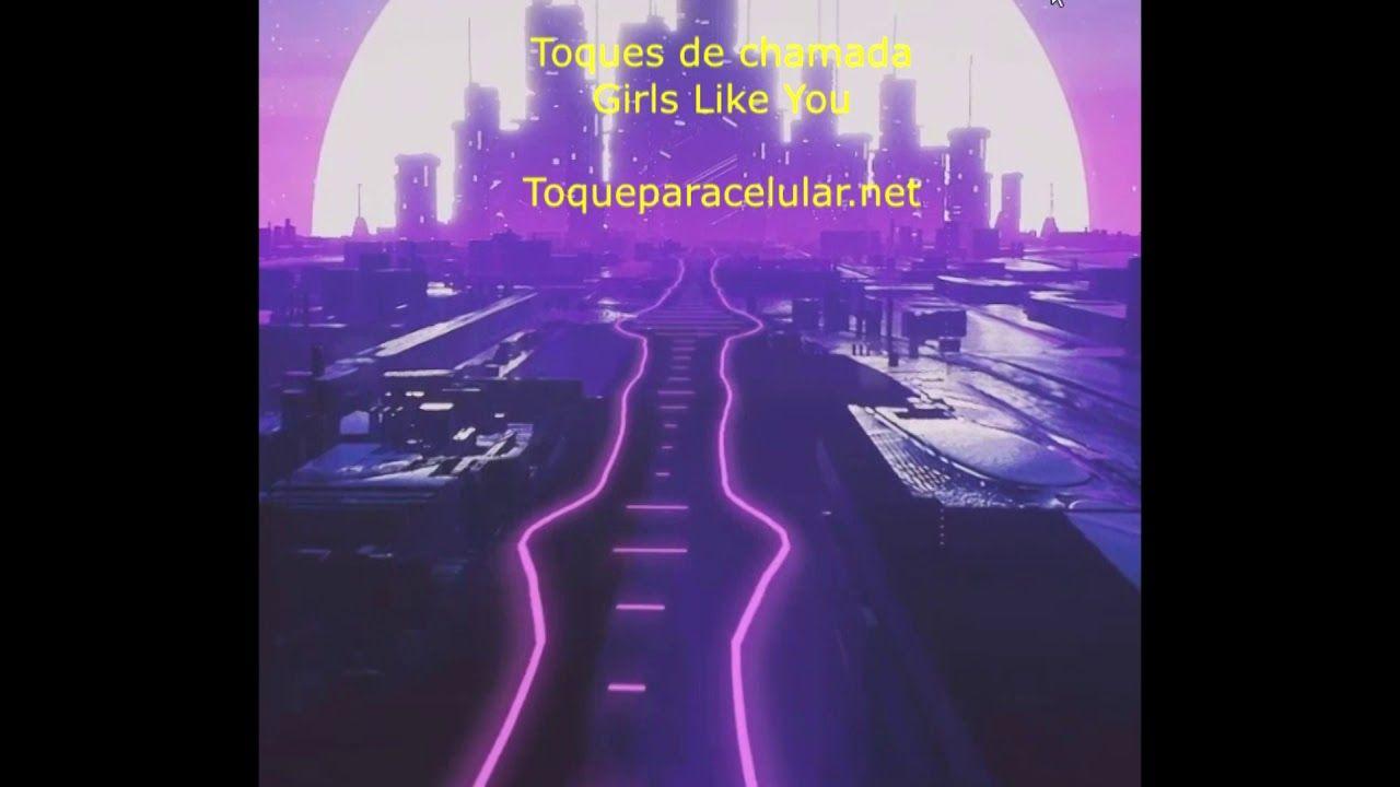 Musica Para Toque De Celular Toques De Girls Like You Toques