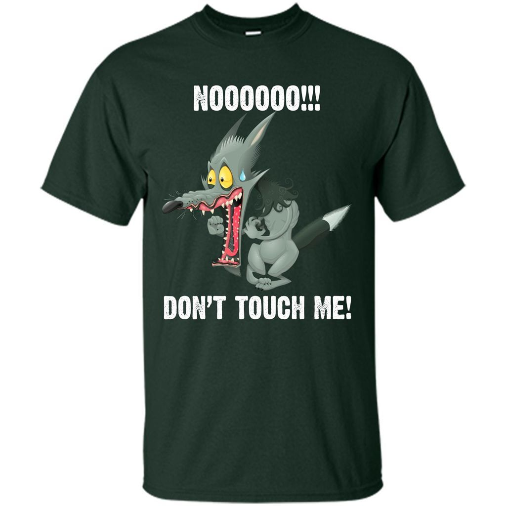 Funny Halloween Scared Wolf, No Don't Touch Me T-shirt