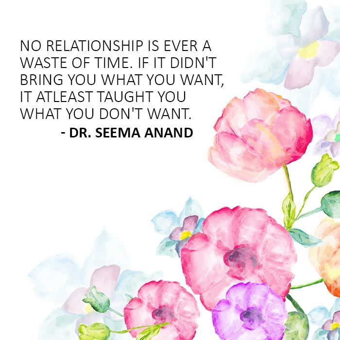 Quotes by Dr Seema Anand of Look Beyond #Relationship #Time