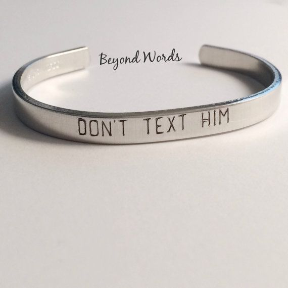 Don't Text Him Reminder Cuff Bracelet by BeyondWordsCT on Etsy