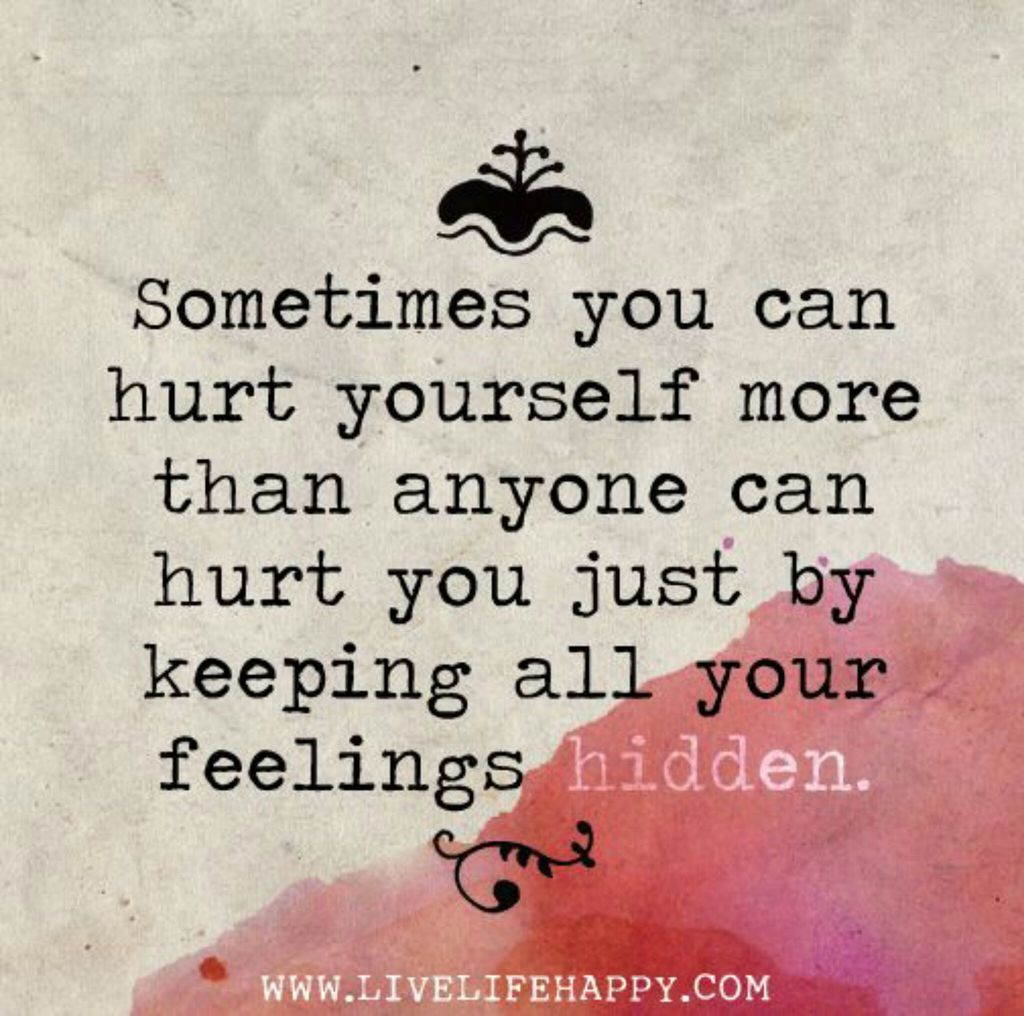 Dont Hide Your Feelings Broken Pinterest Quotes Life Quotes