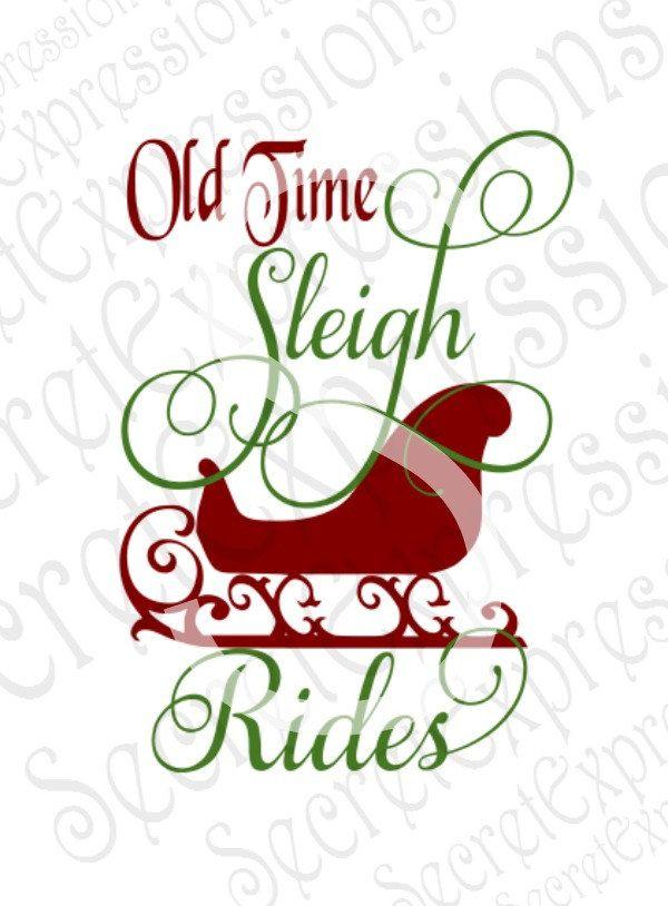 Old Time Sleigh Rides Svg, Christmas Svg, Sleigh Svg, Svg File ...