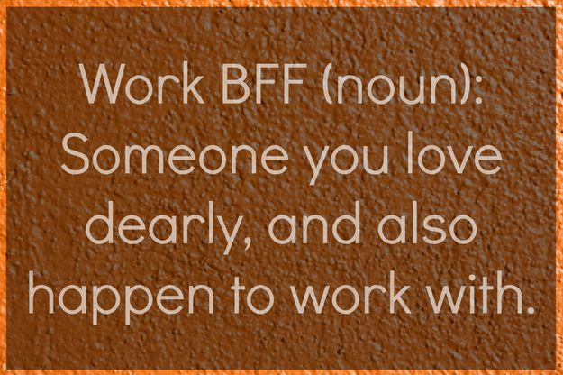21 Joys Of Having A Work Bff Work Friends Quotes Work Friends Friends Quotes Funny