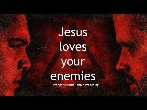 Evng Ernie Toppin Jesus Loves Your Enemies The Door Christian Fellowship El P Getting My Church On Love Your Enemies Jesus Loves You Jesus Loves