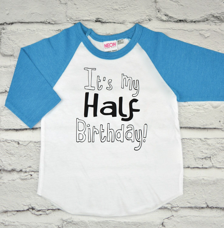 Half Birthday 6 Month Birthday Shirt 1 2 Birthday Birthday Shirts