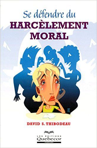 Se Defendre Du Harcelement Moral Amazon Ca David S