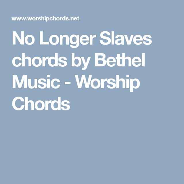 No Longer Slaves chords by Bethel Music - Worship Chords | Ukulele ...