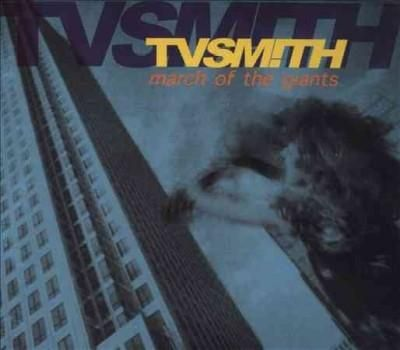 TV Smith - March Of The Giants