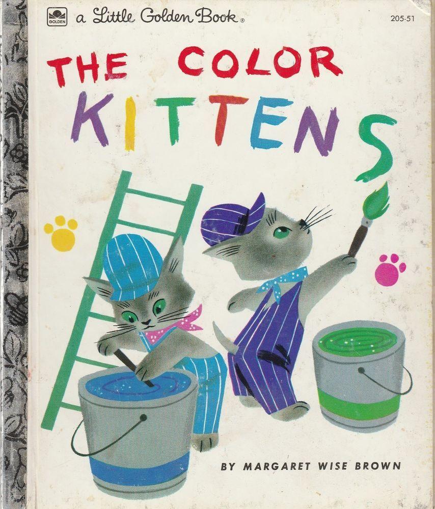 The Color Kittens Little Golden Book Margaret Wise Brown Alice Martin Provensen Margaret Wise Brown Little Golden Books Books