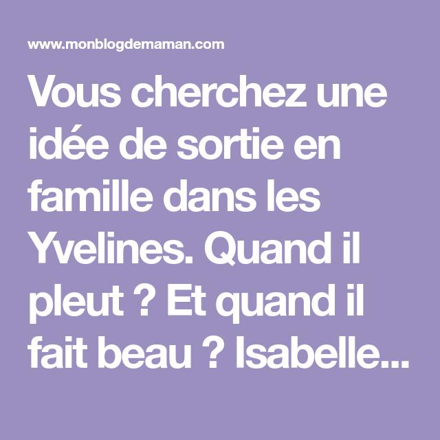 Quoi Faire A Geneve Quand Il Pleut Sortir Dans Les Yvelines Idee Sortie Famille Les Yvelines Sortie
