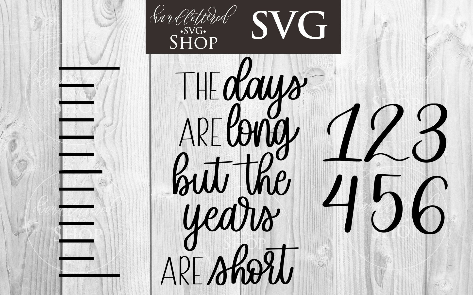 Growth Chart SVG The Days Are Long But The Years Are Short