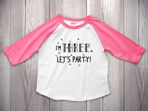 I/'m Three  Let/'s Party Toddler Shirts Girl Boy Infant Shirts 3 Year Old Party