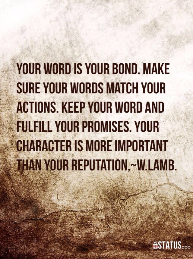 Your Word Is Your Bond Me Quotes Bond Quotes Words Quotes