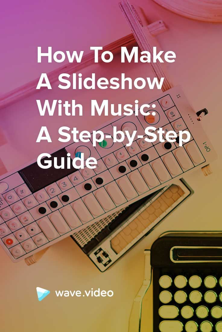 How to make a slideshow with music a stepbystep guide