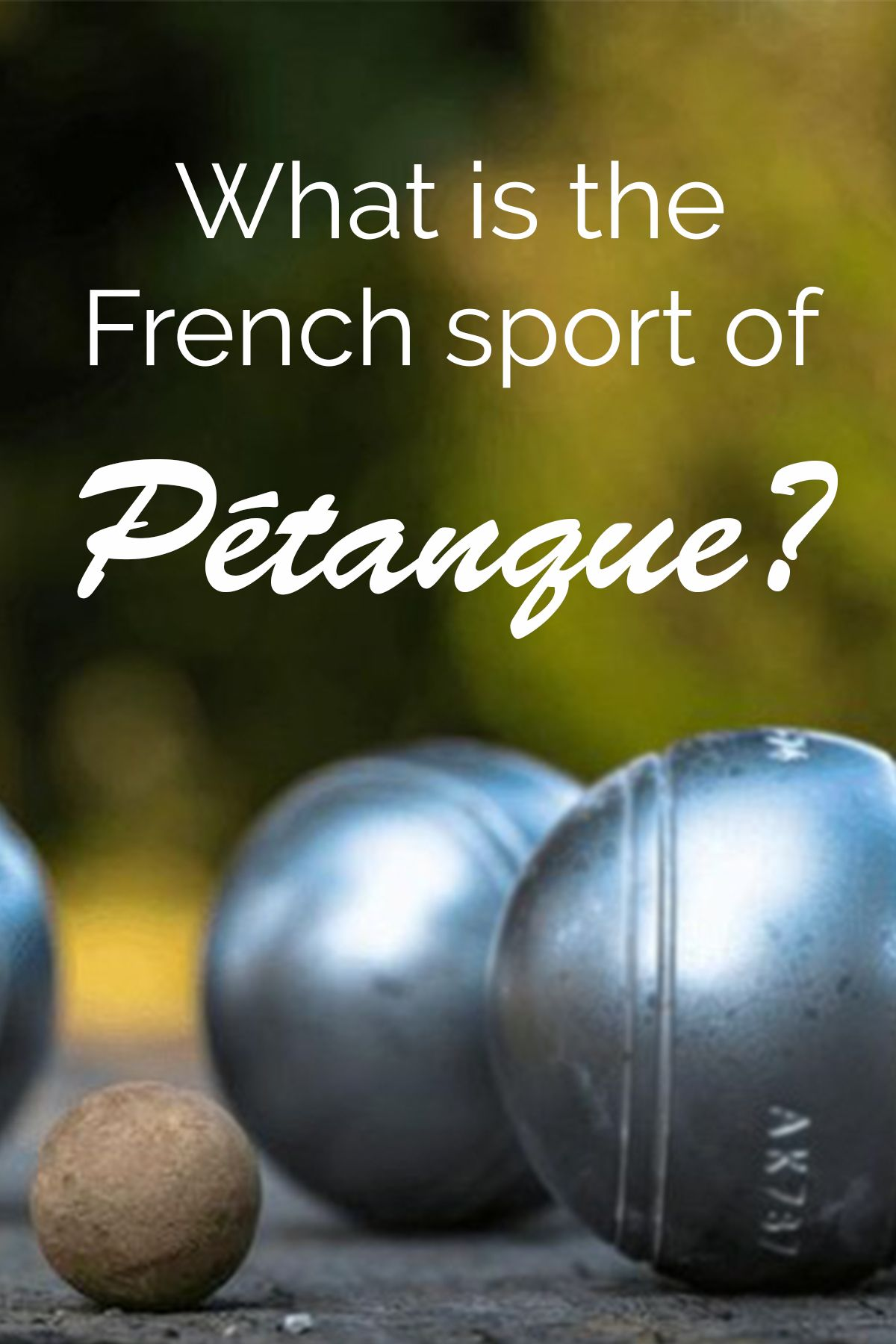 What Is The French Sport Of Petanque