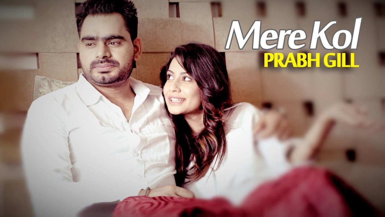 Presenting Mere Kol The Biggest Romantic Song Of Season By Sensational Prabh Gill Song Has Been Penned Down By Jaani Songs Romantic Songs Music Video Song