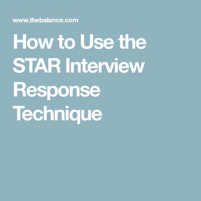 what is the star interview response technique work pinterest