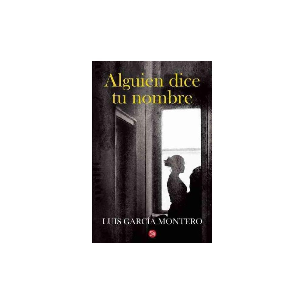 Alguien dice tu nombre / Someone says your name (Paperback) (Luis Garcia Montero)