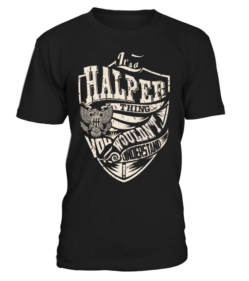 It's a HALPER Thing, You Wouldn't Understand