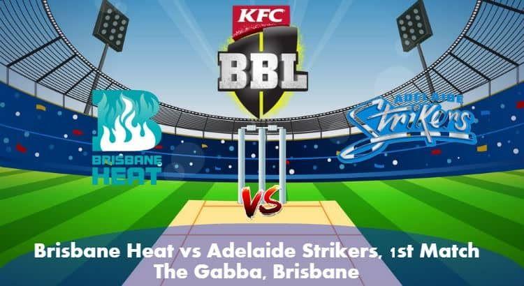 Watch T20 Live Brisbane Heat Vs Adelaide Strikers Live