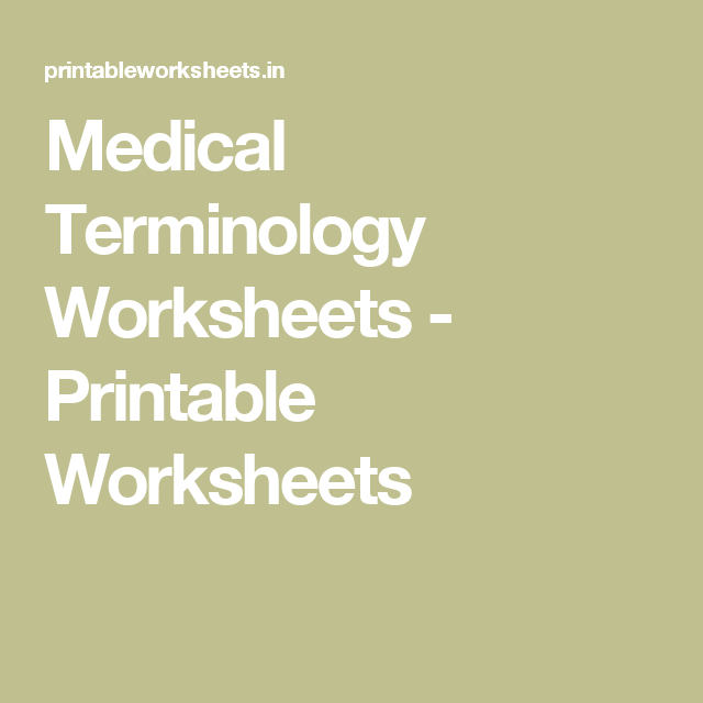 Medical Terminology Worksheets Printable Worksheets Medical