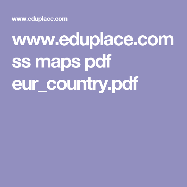 www.eduplace.com ss maps pdf eur_country.pdf | Geography | Pinterest ...