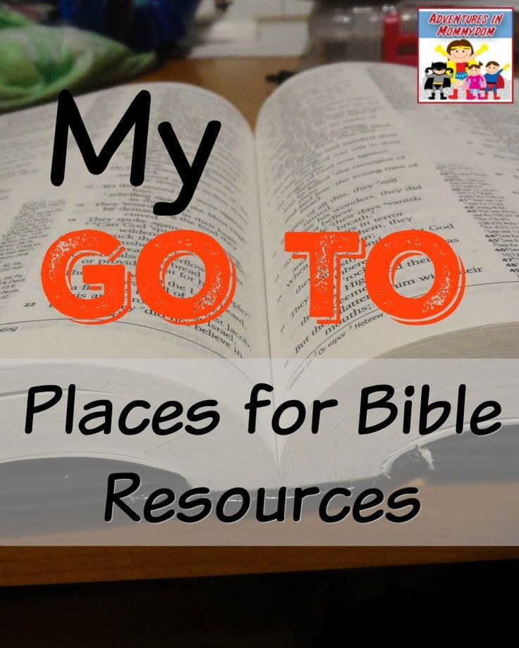 My GO TO Bible resources