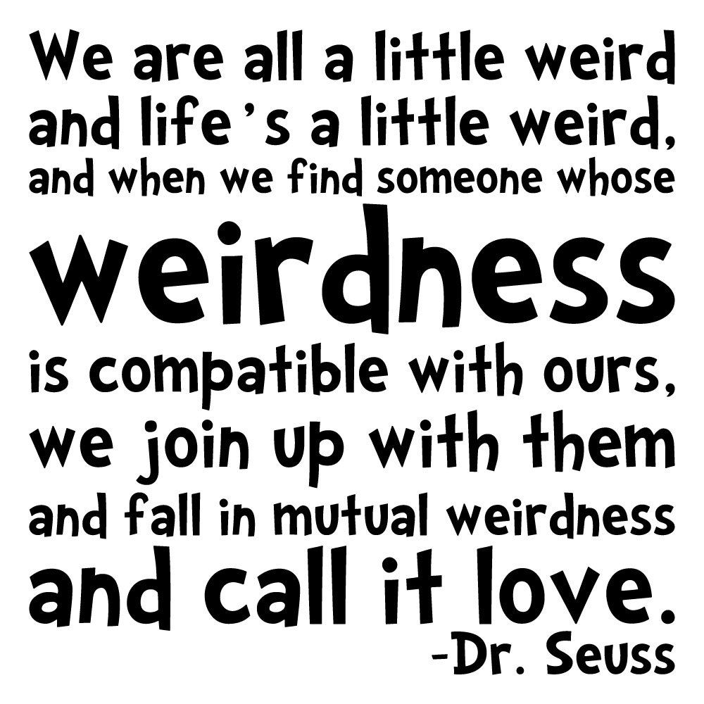 Vinyl Wall Decal Sticker Art Lifes A Little Weird Dr Suess