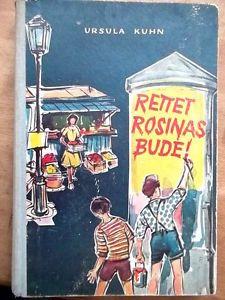 KUHN, URSULA - .Rettet Rosinas Bude - 1955