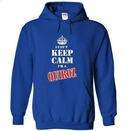 I Cant Keep Calm Im a QUIROZ - #tshirt quotes #sweater pattern. GET YOURS => https://www.sunfrog.com/Names/I-Cant-Keep-Calm-Im-a-QUIROZ-qtssyabqop-RoyalBlue-28391471-Hoodie.html?68278