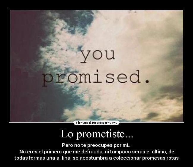 Resultado De Imagen Para Frases Promesas Rotas Frases De