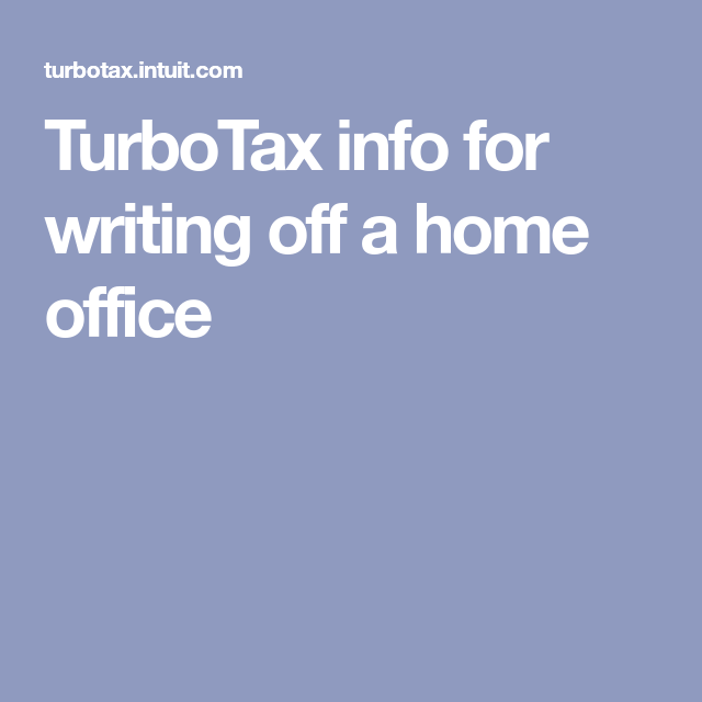 TurboTax Info For Writing Off A Home Office