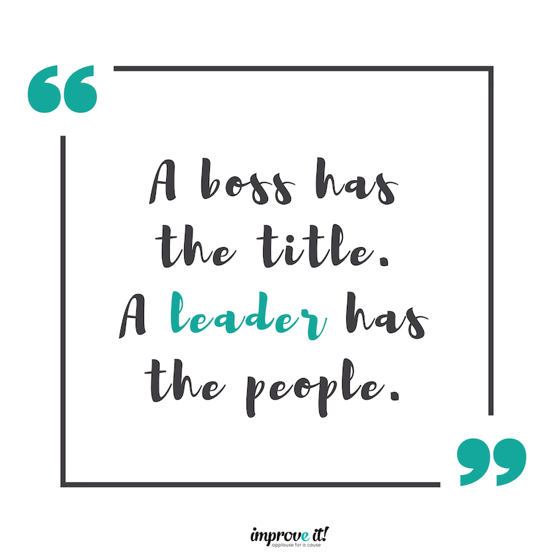 A Boss Has The Title A Leader Has The People Improveitchi Leadership Good Boss Best Boss Quotes Leadership Quotes