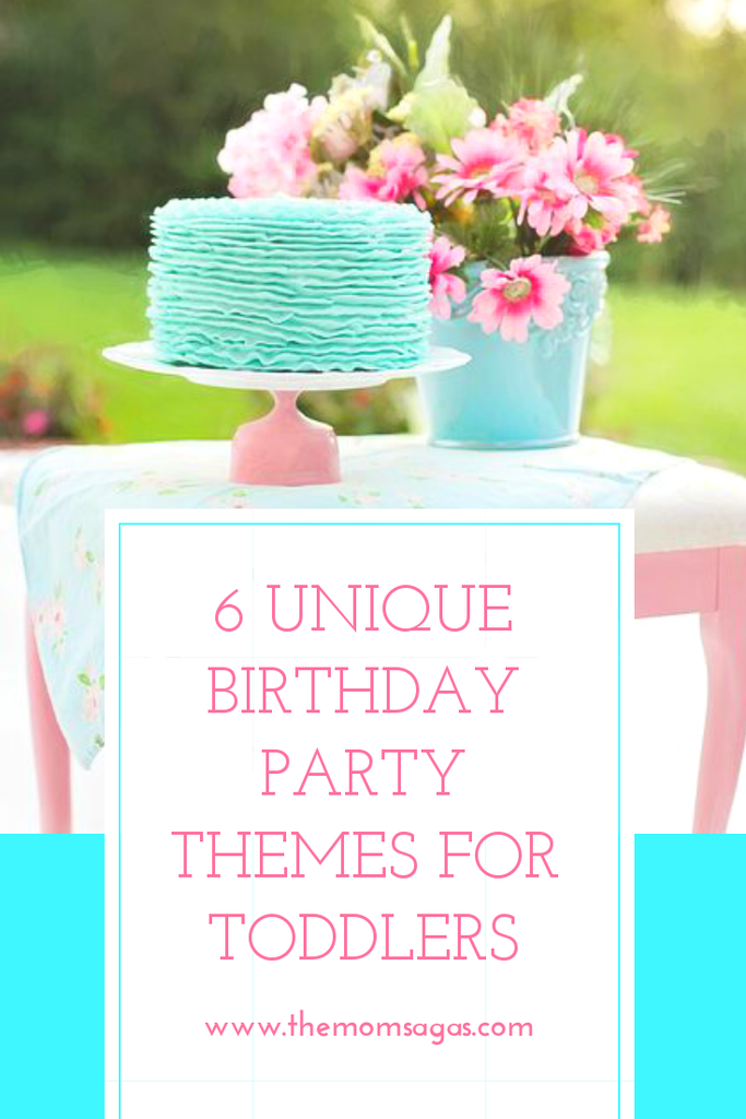 6 Unique Birthday Party Themes For Toddlers Unique Birthday