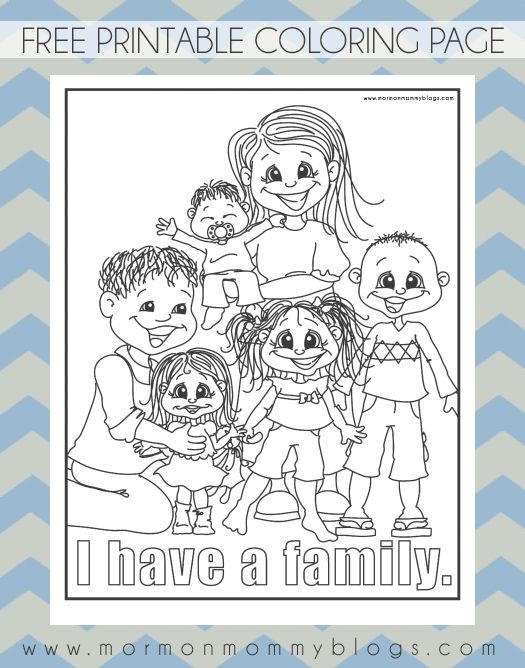 Free Printable Coloring Page: I Have a Family | Mormon Mommy ...