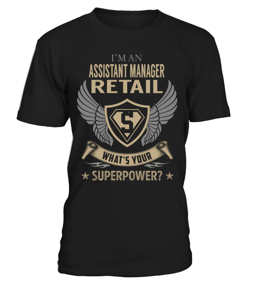 Assistant Manager Retail Superpower Job Title T-Shirt #AssistantManagerRetail