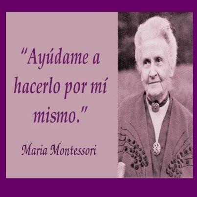 uno de los conceptos bsicos del coaching se resume en esta frase de mara montessori - Maria Montessori Lebenslauf