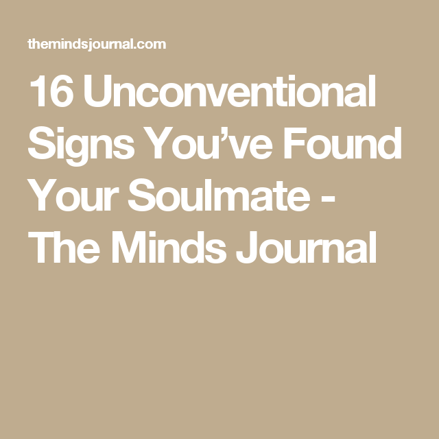 16 Unconventional Signs You've Found Your Soulmate | Quotes