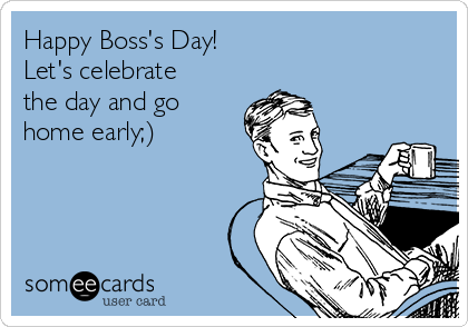 Boss S Day Ecards Free Boss S Day Cards Funny Boss S Day Greeting Cards At Someecards Com Bossesdaygiftideasoffices Boss S Day Ecards Free Boss S Day Cards