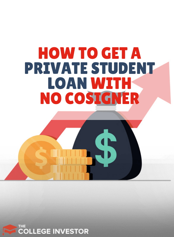How To Get A Private Student Loan With No Cosigner Private Student Loan Student Loans Scholarships For College