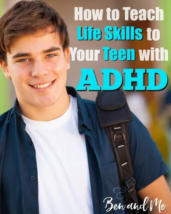 How to Teach Life Skills to Your Teen with ADHD is part of Teaching life skills, Adhd teens, Teaching life, Adhd parenting, Life skills, Smart parenting - Teaching life skills for teens in important for everyone, but if you have a teen with ADHD it is especially important to train him in life skills for adulthood